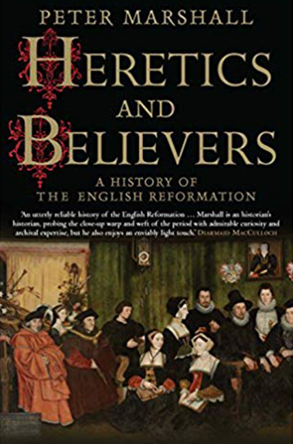 Heretics and Believers: A History of the English Reformation