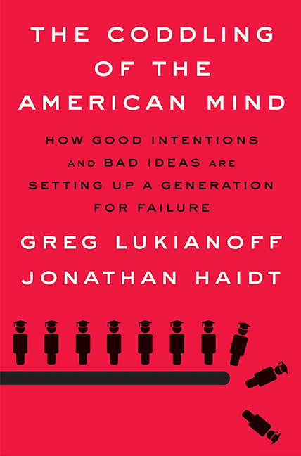 The Coddling of the American Mind: How Good Ideas and Bad Intentions Are Setting Up a Generation for Failure