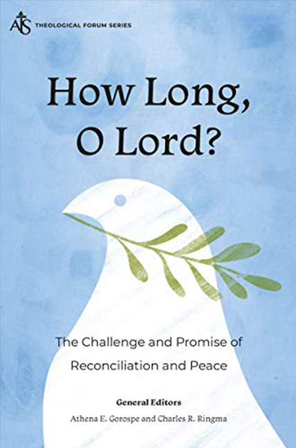 How Long, O Lord? The Challenge and Promise of Reconciliation and Peace