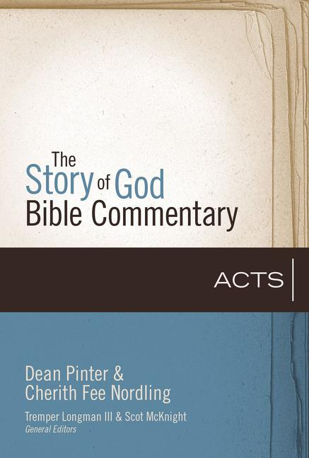 The Story of God Bible Commentary: Acts