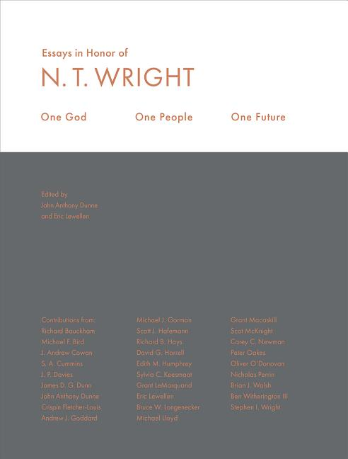 One God, One People, One Future: Essays in Honor of N.T. Wright
