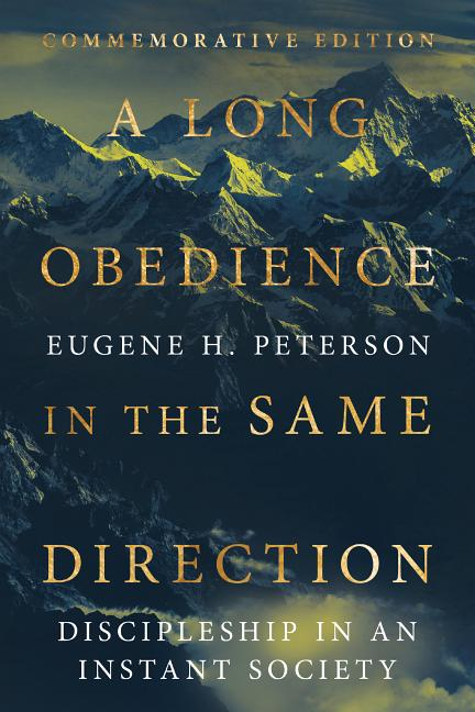 A Long Obedience in the Same Direction: Commemorative Edition