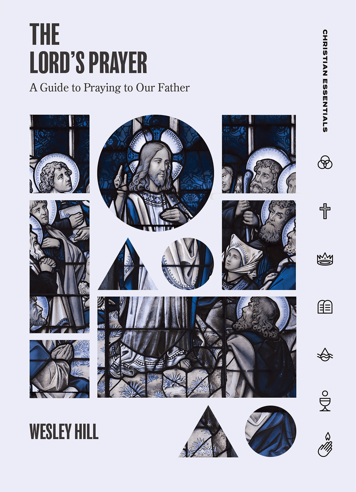 The Lord's Prayer: A Guide to Praying to Our Father