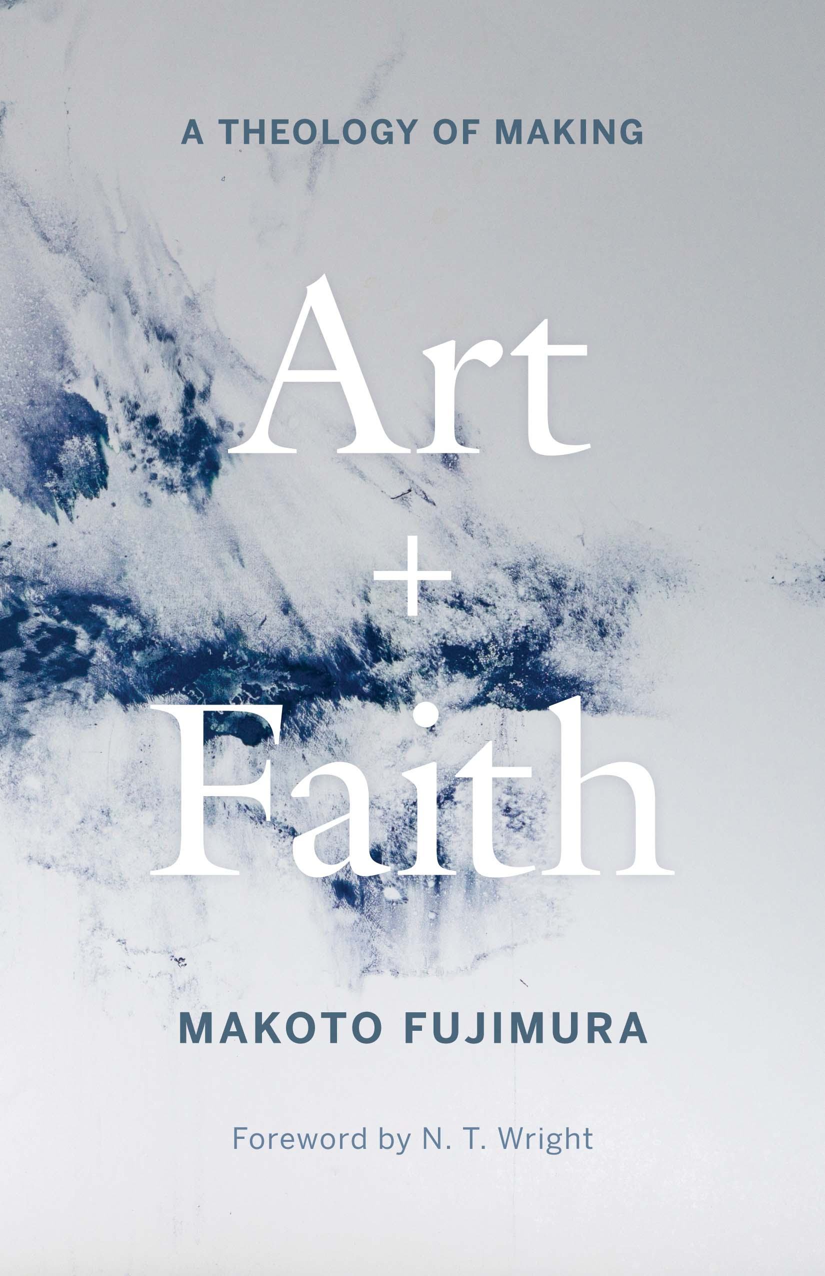 Art + Faith: A Theology of Making